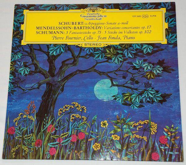 Franz Schubert - Felix Mendelssohn-Bartholdy • Robert Schumann, Pierre Fournier • Jean Fonda – Arpeggione-Sonate A-Moll / Variations Concertantes Op.17 / 3 Fantasiestucke Op.73 - 5 Stucke Im Volkston Op.102
