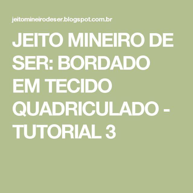 JEITO MINEIRO DE SER: BORDADO EM TECIDO QUADRICULADO - TUTORIAL 3