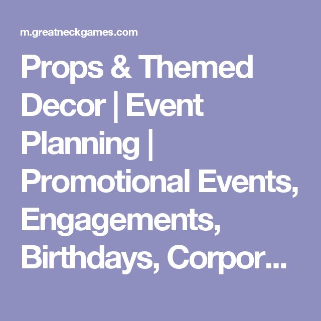Props & Themed Decor | Event Planning | Promotional Events, Engagements, Birthdays, Corporate Event, Sweet 16's, Anniversary Parties and more