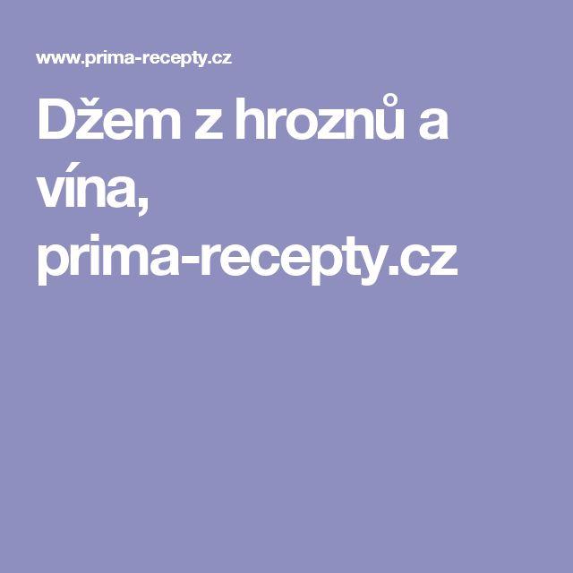 Džem z hroznů a vína, prima-recepty.cz