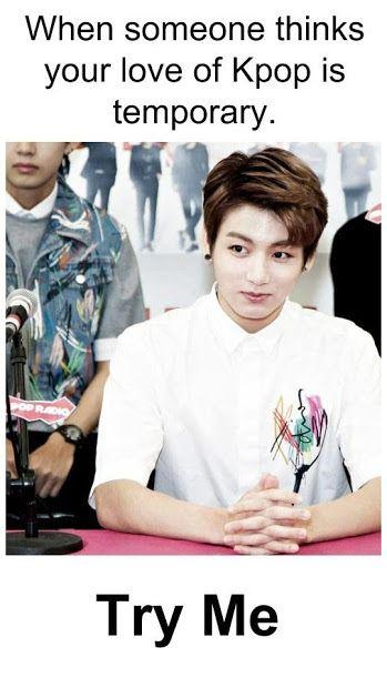 Disons qu'il espère très fort que ton amour pour la K-pop ne soit que temporaire, mais... Non. x3