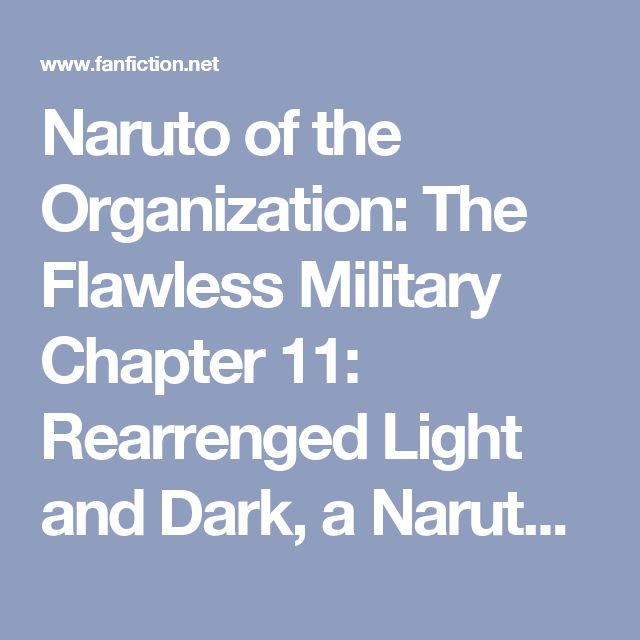 Naruto of the Organization: The Flawless Military Chapter 11: Rearrenged Light and Dark, a Naruto + Kingdom Hearts Crossover fanfic | FanFiction