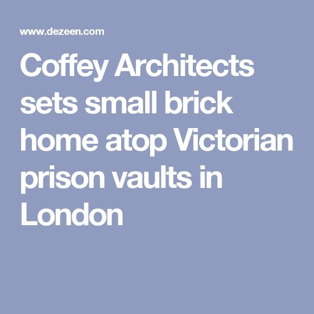 Coffey Architects sets small brick home atop Victorian prison vaults in London