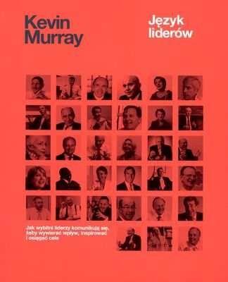 Język liderów -   Murray Kevin , tylko w empik.com: 54,99 zł. Przeczytaj recenzję Język liderów. Zamów dostawę do dowolnego salonu i zapłać przy odbiorze!