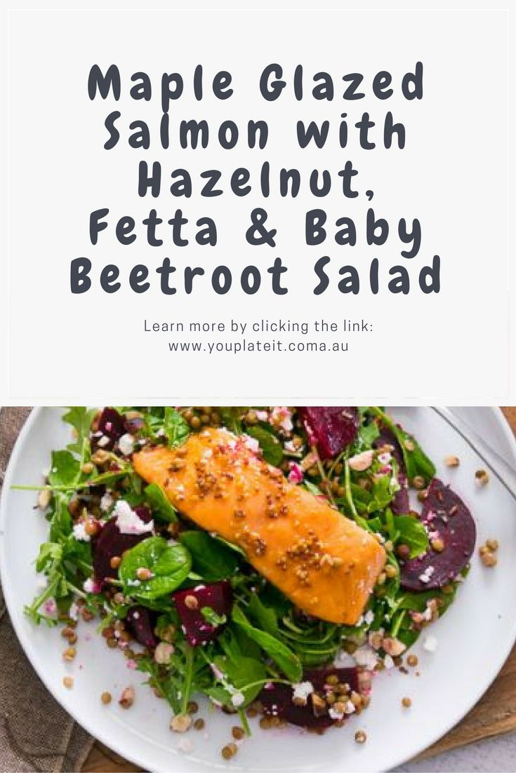 #youplateit Salmon with Hazelnut, Fetta & Baby Beetroot Salad  Maple syrup comes from the maple tree and is collected by drilling small holes in the trunk and collecting the sap that slowly comes out. Fun fact: The Canadian province of Quebec is the largest producer, responsible for 75% of the world's output. In this recipe you will combine the sweetness of maple syrup with mustard and soy to make a delicious marinade. #youplateit