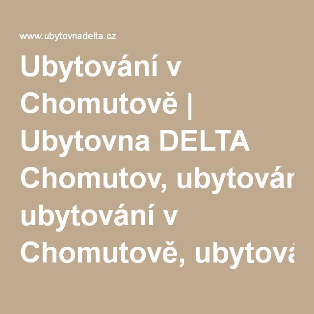Ubytování v Chomutově   Ubytovna DELTA Chomutov, ubytování v Chomutově, ubytování Chomutov
