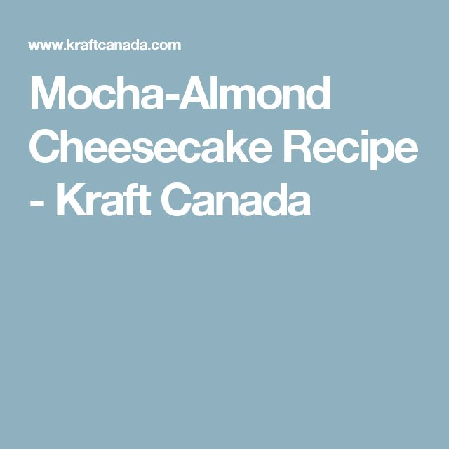 Mocha-Almond Cheesecake Recipe - Kraft Canada