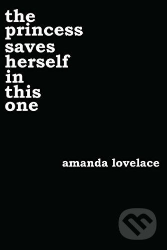 The Princess Saves Herself in This One - Amanda Lovelace 14,92€