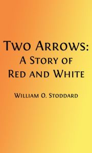Two Arrows - A Story of Red and White (Original Illustrations and Text)