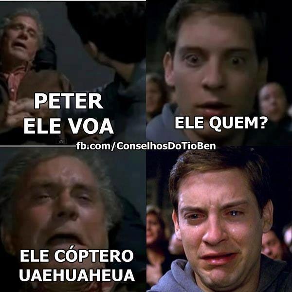 """Tio Ben : """"Peter, ele voa???"""""""