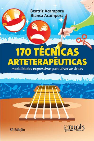WEB_Capa_170_Tecnicas_3aEd.jpg (397×596) Este livro traz 170 técnicas arteterapêuticas que visam a facilitar o trabalho do terapeuta que se utiliza de recursos artísticos, como técnicas expressivas plásticas, escrita, música, dança, teatro, fotografia, dentre outros, como via de acesso para o crescimento de pessoas.