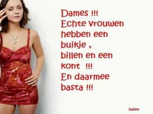 'Dames!!! Echte vrouwen hebben een buikje, billen en een kont!!! En daarmee basta!!!'