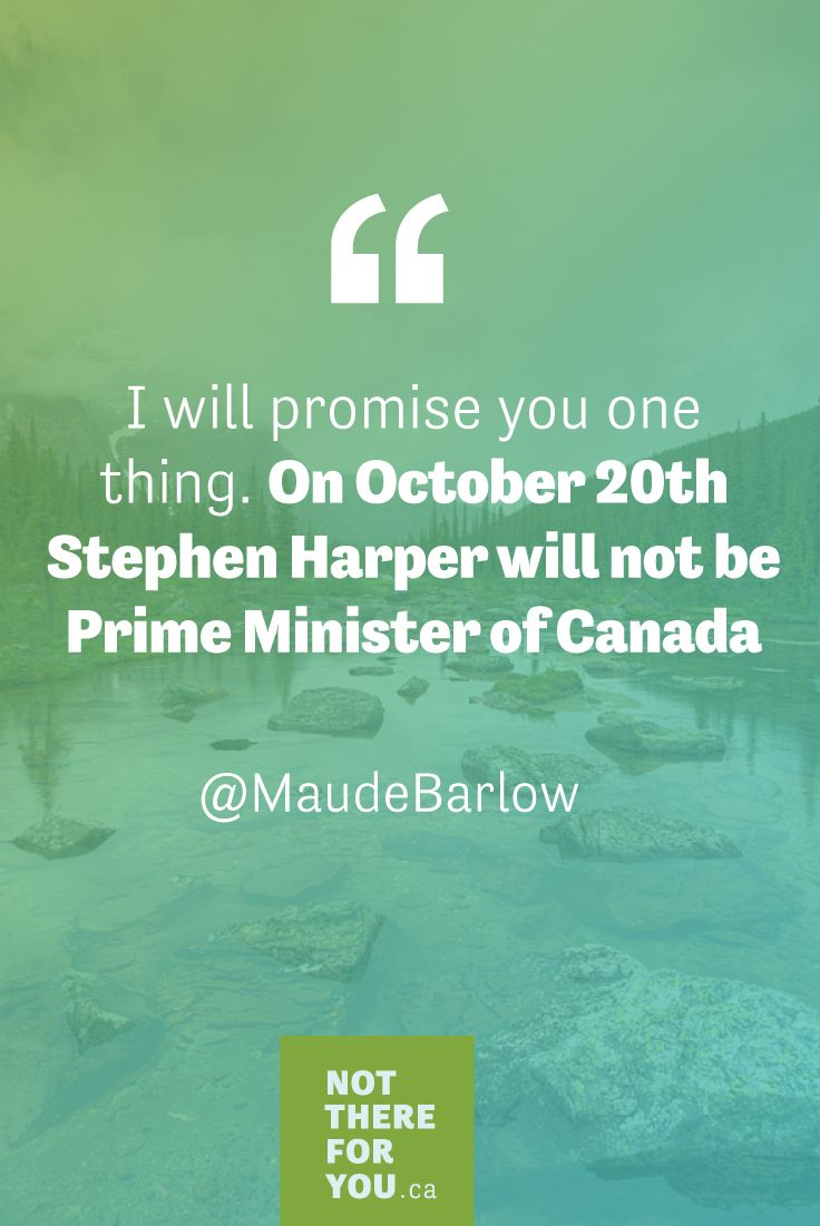 Maude Barlow, celebrated Canadian author and environmentalist, is not voting for Stephen Harper. Who are you voting for?