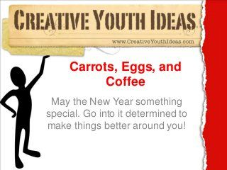 Object Lesson God's love: Carrots, eggs, and coffee