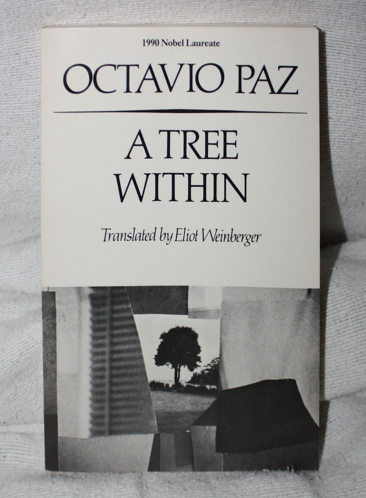 A Tree Within by Octavio Paz (1988 Paperback) Translated by Eliot Weinberger