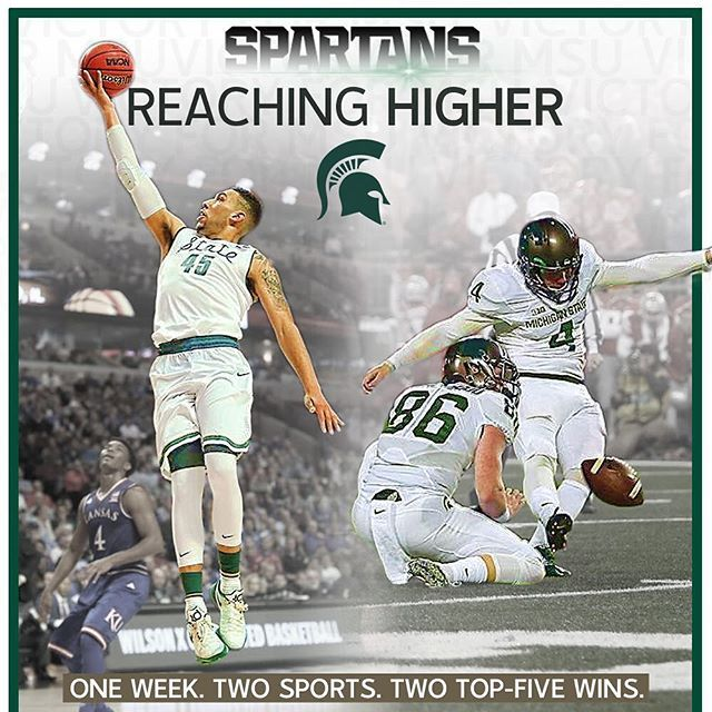 It has been a week to remember for Spartan Nation. The No. 13-ranked men's basketball team, powered by Denzel Valentine's triple-double, knocked off No. 4 Kansas, while the No. 9 football team spoiled No. 3 Ohio State's perfect season with a last-second field goal. Keep reaching higher!