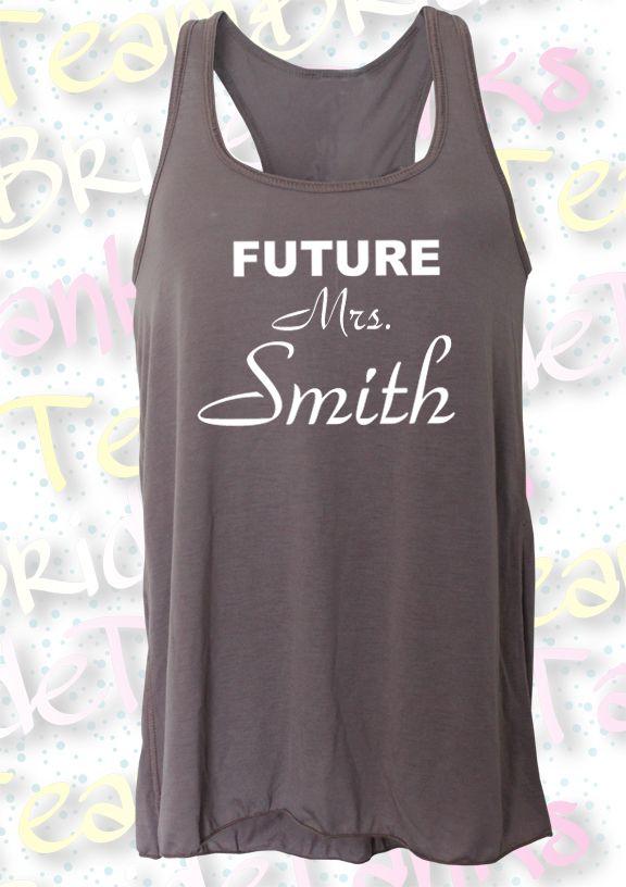 Future Mrs. ? - bachelorette shirt!!