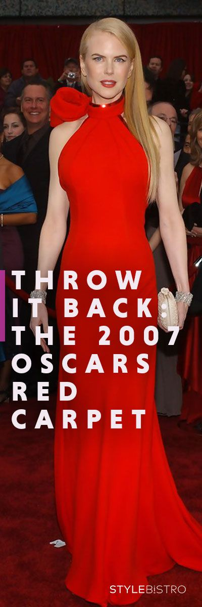 Fashion Flashback: 2007 Oscars Red Carpet