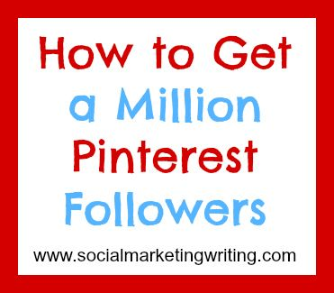 How to Get a Million Pinterest Followers