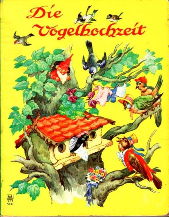 Die Vogelhochzeit -(komplett) Bilderbuch Schwager u. Steinlein 50er www.eichwaelder.de
