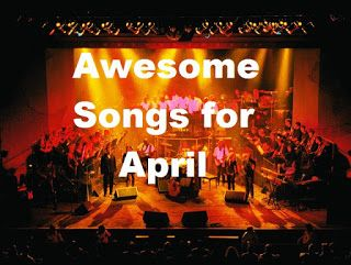 The Music of Life: Songs for April!