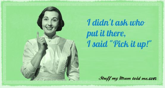 #funny Mom quotes. Truly not a Mom if you haven't said this at least once! ;)