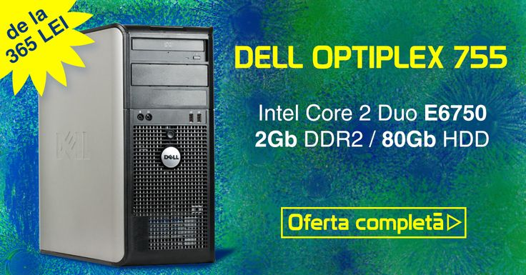 CALCULATOR DELL OptiPlex 755 Intel Core 2 Duo E6750, 2 Gb DDR2, Hdd 80 Gb. De la 365 lei https://www.interlink.ro/search?catsearch&q=Optiplex+755+MT