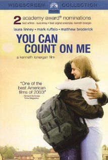 You Can Count on Me - by Kenneth Lonergan