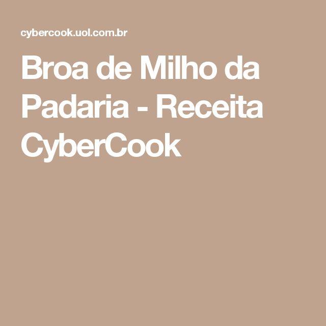 Broa de Milho da Padaria - Receita CyberCook