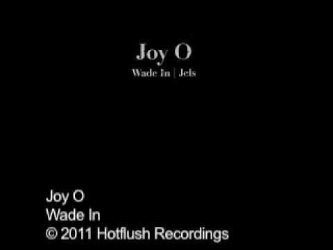 Joy O - Wade In - HF027 - YouTube