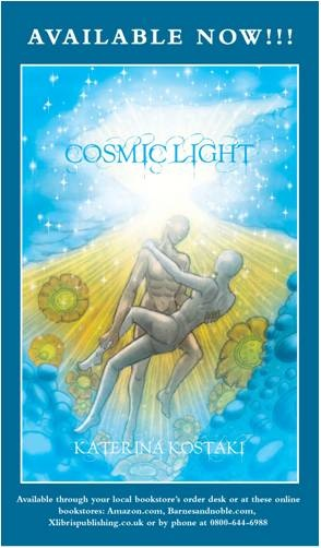 Cosmic Light Poetry Book by Katerina Kostaki  http://www.xlibrispublishing.co.uk/bookstore/bookdisplay.aspx?bookid=301423