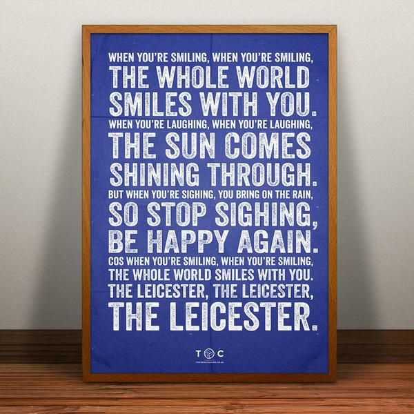 When You're Smiling. Leicester City print.