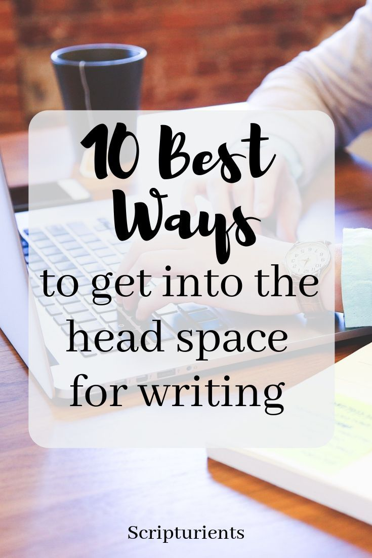 10 Things to Help Get You Into the Writing Headspace