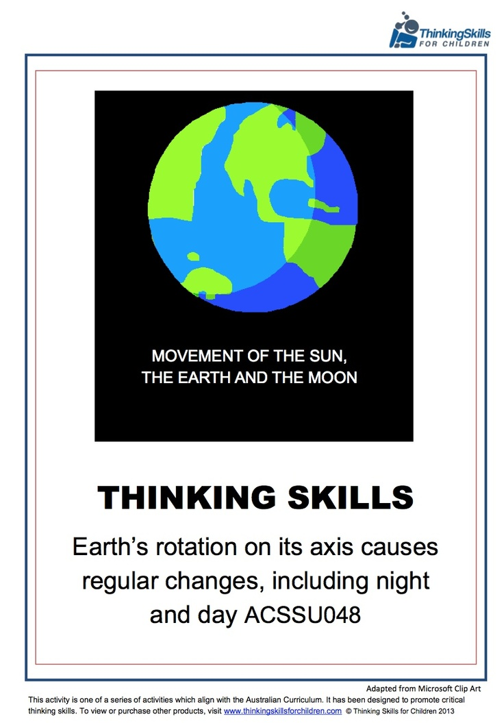 Movement Of The Sun, The Earth And The Moon - Yr3 – Science. 18 pages of activities and guidance notes exploring how the Earth's rotation on its axis causes regular changes, including night and day. (Australian Curriculum No ACSSU048)