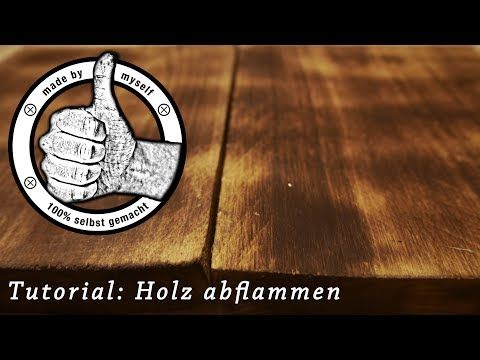 Tutorial Holz Flammen abflammen flämmen Anleitung flaming wood DIY antik Vintage - YouTube