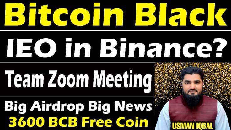 Bitcoin Black Big Update Start Zoom Team Meeting and IEO ...
