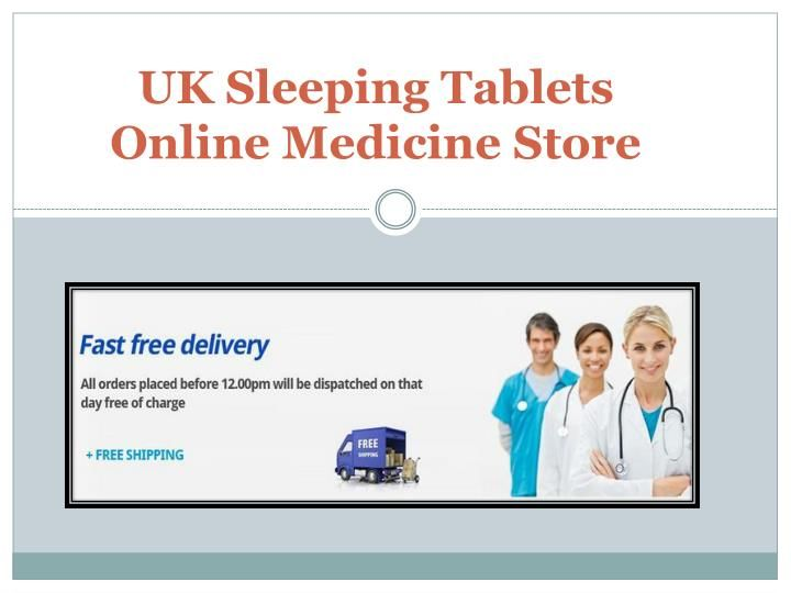 UK sleeping tablets is a online sleeping tablets seller with 100% guarantee products- for more information read the Presentation.