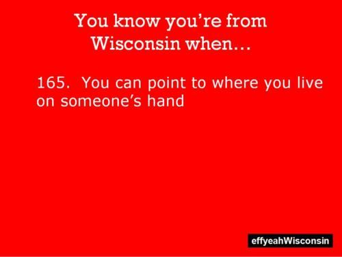 you know your from Wisconsin when...