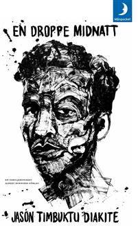 En droppe midnatt - Jason Timbuktu Diakité - pocket(9789175036540) | Adlibris Bokhandel