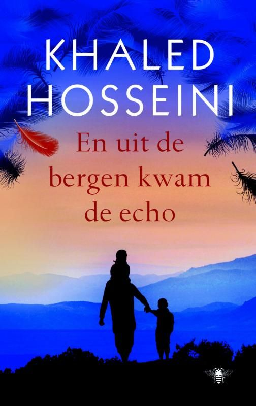 Literatuur : En uit de bergen kwam de echo Khaled Hosseini