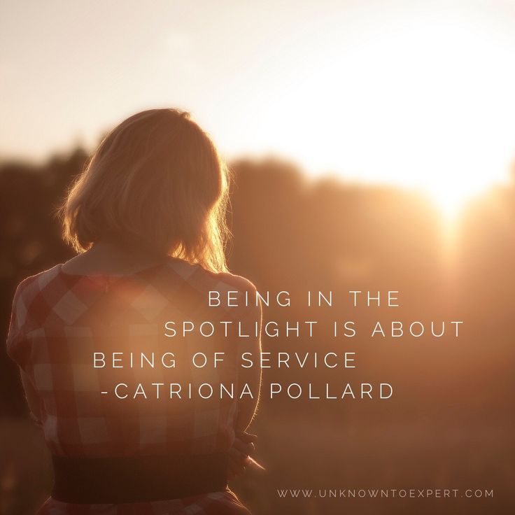 Being in the spotlight is about being of service - Catriona Pollard #unknowntoexpert www.unknowntoexpert.com #thoughtleadership #PublicRelations #SocialMedia