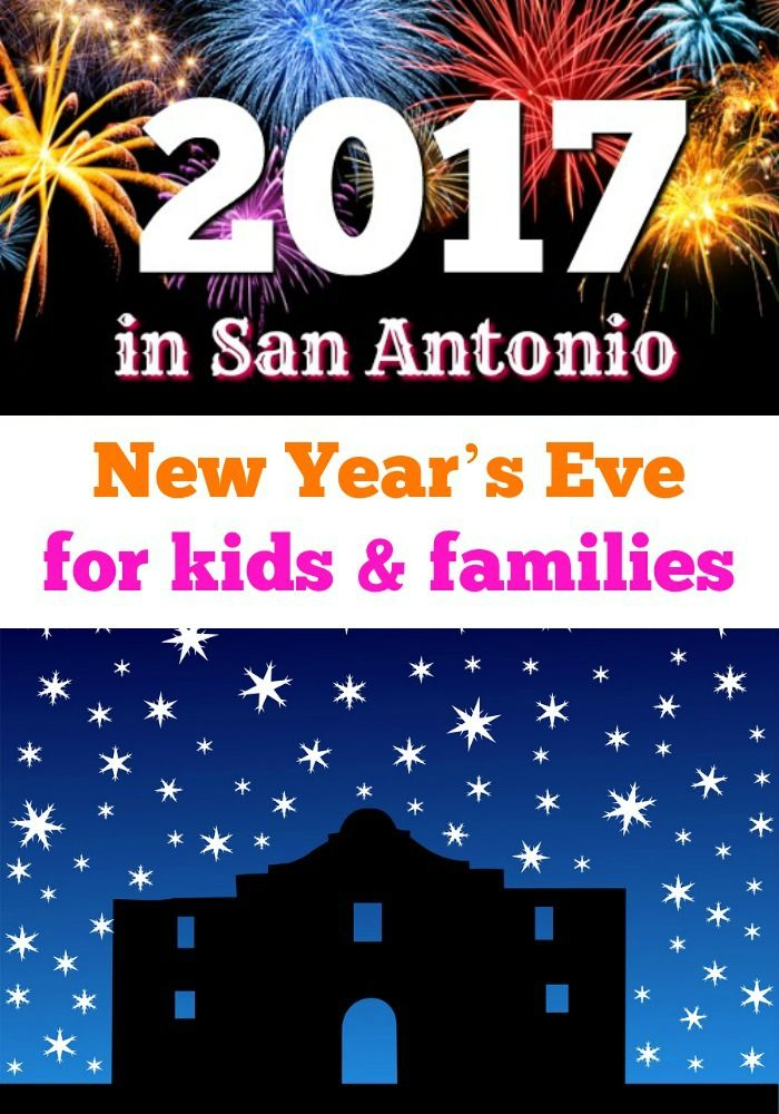 2017 New Year's Eve Celebrations for kids and families in San Antonio