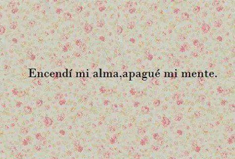 〽️Encendí mi alma, apague mi mente...