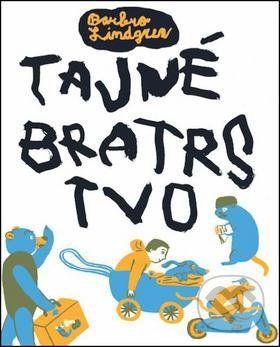 Knihy: Tajné bratrstvo (Barbro Lindgrenová), age: 5+ Martinus.sk > Knihy: Tajné bratrstvo (Barbro Lindgrenová)