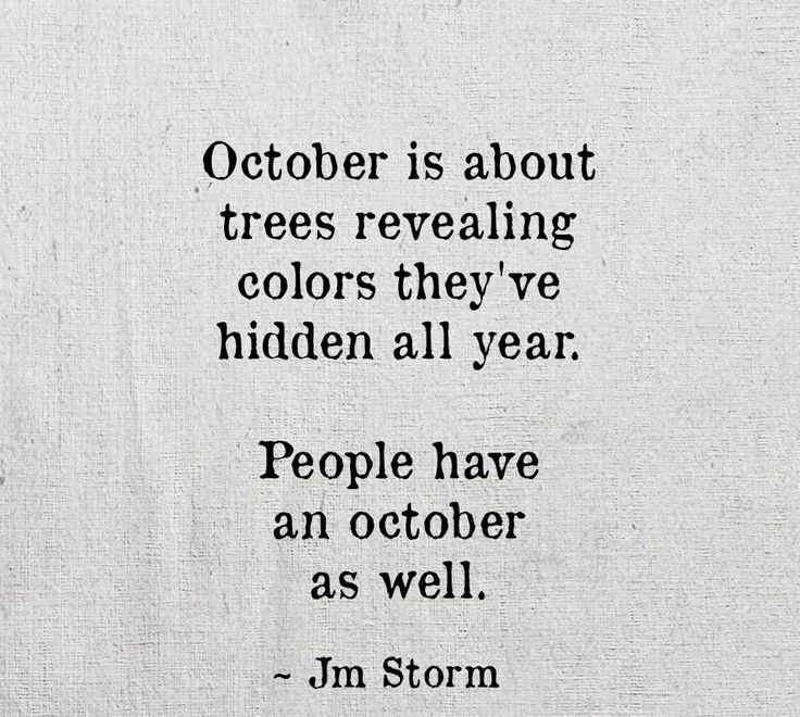 October, the month and colors. People have an October as well. Wow, new favorite quote.