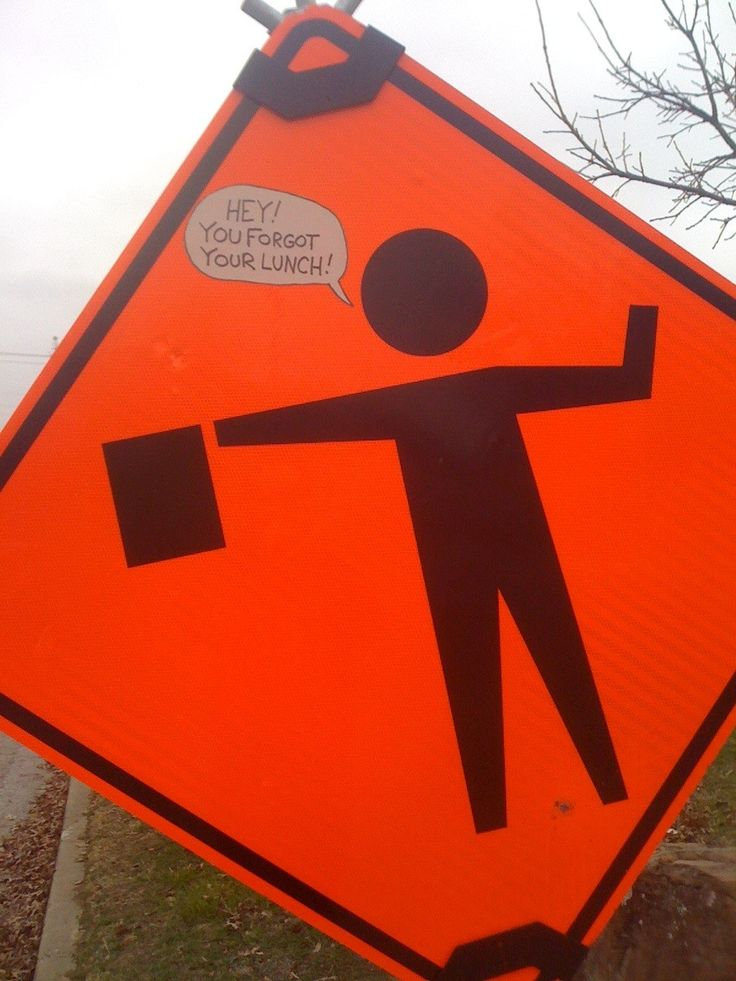 Smart-ass responses to completely well-meaning signs.Hey, Construction Signs, Funny Signs, Lunches, Artisan Breads, Funny Pictures, Funny Construction, Funny Stuff, Forgot