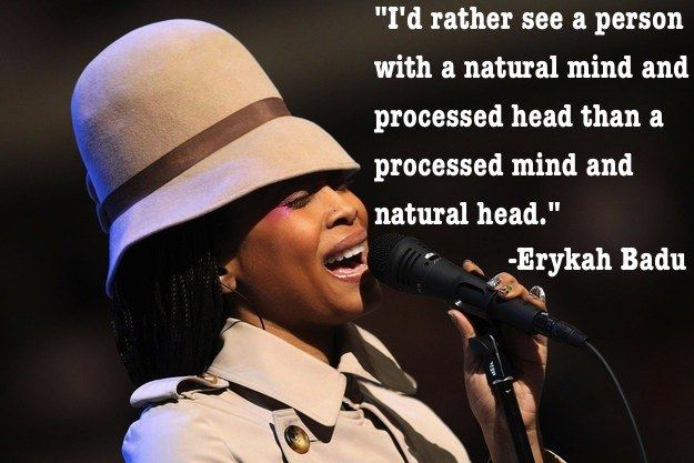 On thought process. | 21 Brilliant Erykah Badu Philosophies That Will Inspire You