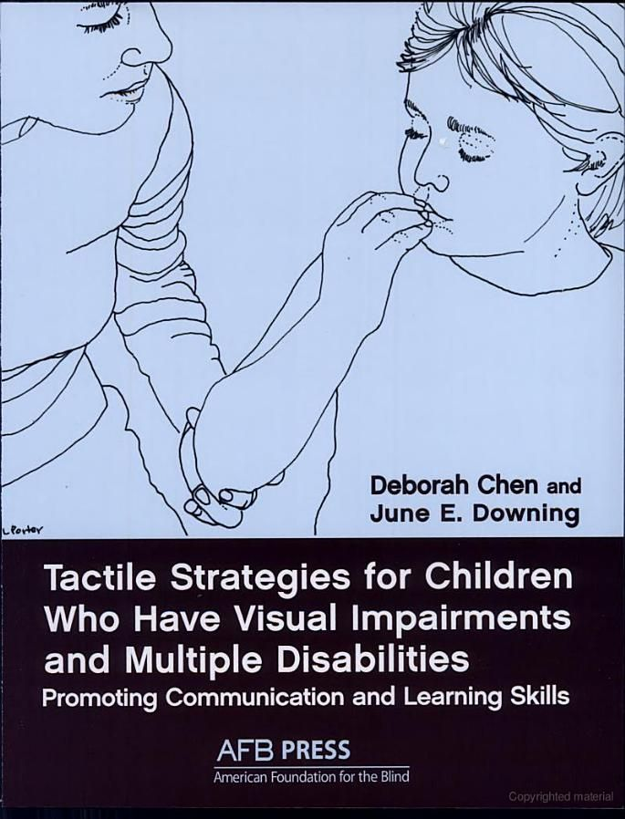 Tactile Strategies for Children who Have Visual Impairments and Multiple Disabilities: Promoting Communication and Learning Skills; This is a great book. Wonderful ideas.
