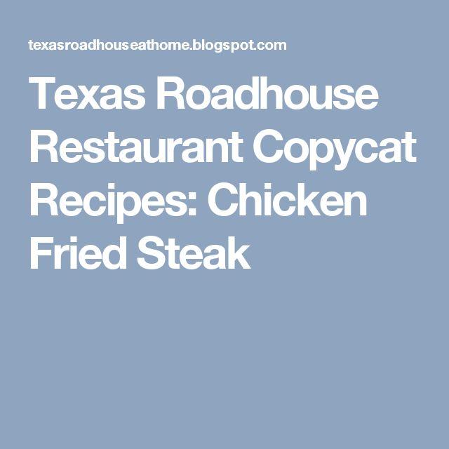 Texas Roadhouse Restaurant Copycat Recipes: Chicken Fried Steak
