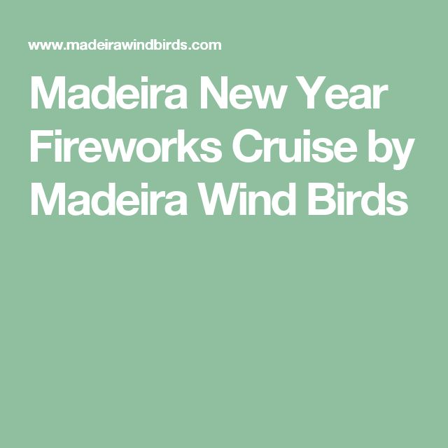 Madeira New Year Fireworks Cruise by Madeira Wind Birds